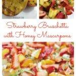 Strawberry Bruschetta with Honey Mascarpone
