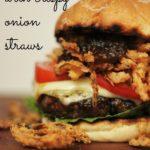 Sweet Bourbon Burger with Crispy Onion Straws
