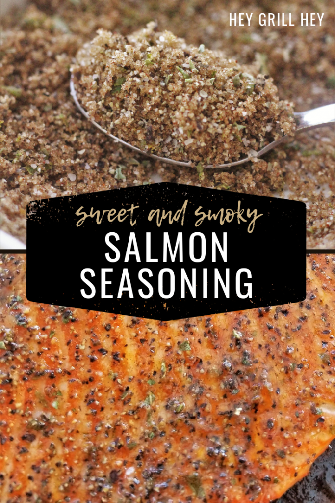 Two-image collage of a spoonful of salmon seasoning and a grilled salmon filet seasoned with salmon seasoning. Text overlay reads: Sweet and Smoky Salmon Seasoning.