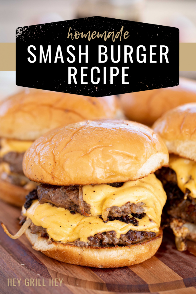"Double patty smashburgers on a wooden cutting board. Text overlay: ""Homemade Smashburger Recipe."""
