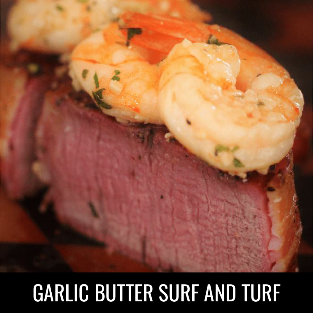 Garlic Butter Surf and Turf